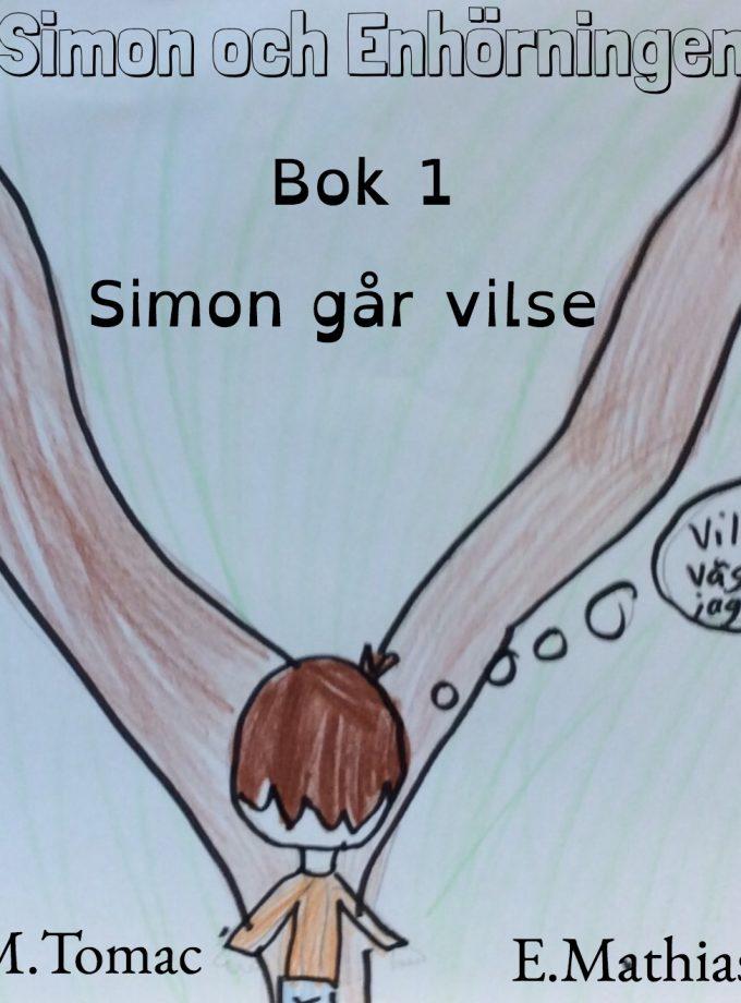 Simon och enhörningen: Bok 1 – Simon går vilse