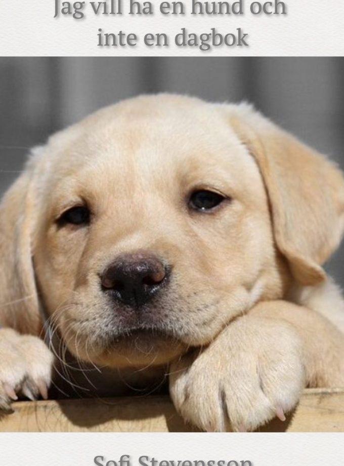 Jag vill ha en hund och inte en dagbok