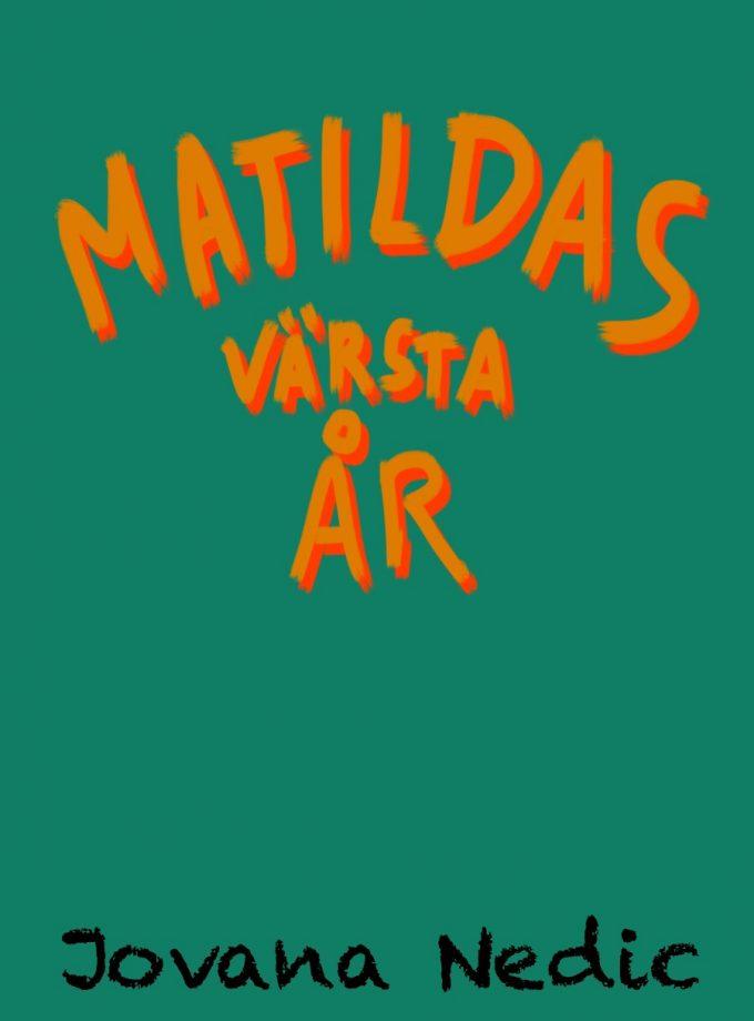 Matildas värsta år